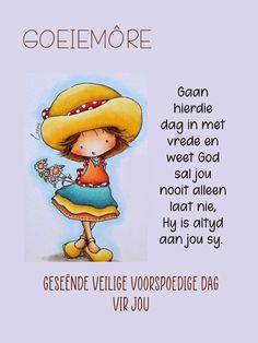 Lekker Dag, Goeie More, Afrikaans Quotes, Morning Messages, Friendship, Fancy, Motivation, Art, Craft Art