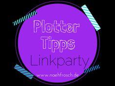 Plotter Tipps Linkparty bei Nähfrosch
