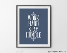 Work Hard Stay Humble Print Navy Blue Typography by BlackstarPress
