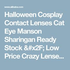 Halloween Cosplay Contact Lenses Cat Eye Manson Sharingan Ready Stock / Low Price Crazy Lenses - Buy Halloween Color Contacts,Colored Eye Contact Lenses,Cheap Contact Lenses Product on Alibaba.com