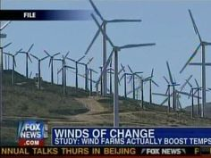 Wind Farms Cause Global Warming, Fox News says and you definitely heard it from them first. They're likely the only ones you'll hear it from.