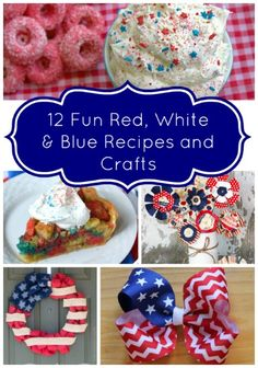 Red White and Blue Crafts | 12-Fun-Red-White-Blue-Recipes-and-Crafts.jpg