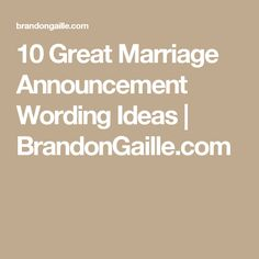 10 Great Marriage Announcement Wording Ideas | BrandonGaille.com