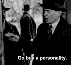 "Boardwalk Empire - Nucky Thompson ""Go buy a personality"" Sassy Quotes, Film Quotes, Good Movie Quotes, Cinema Quotes, Good Movies, Provocateur, Movie Lines, Quote Aesthetic, My Mood"