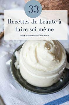 33 recettes de beauté à faire soi meme / diy beauté / faire ses produits de beauté