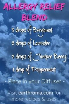 this Allergy Relief Essential Oil Diffuser Blend to help alleviate your allergy symptoms. 3 drops of Bergamot Essential Oil. 2 drops of Lavender Essential Oil. 2 drops of Juniper Berry Essential Oil. 1 drop of Peppermint Essential Oil. Essential Oils Allergies, Essential Oils For Colds, Bergamot Essential Oil, Essential Oil Diffuser Blends, Organic Essential Oils, Essential Oil Uses, Organic Oils, 100 Pure Essential Oils, Juniper Berry Essential Oil