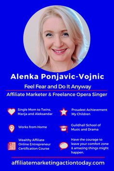 Meet Alenka, a Single Mum with twins, an Opera Singer and Affiliate Marketer. Alenka Ponjavic-Vojnic is the Founder of Affiliate Marketing Action Today. Do You Work, You Better Work, Business Marketing, Online Business, Single Mum, Do It Anyway, Meaningful Life, Opera Singers, I Need To Know