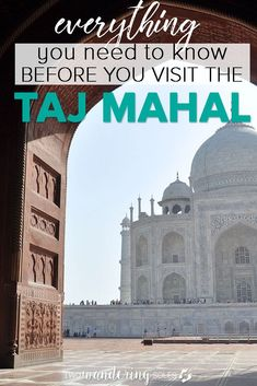 Everything you need to know before you visit the Taj Mahal and what to see around Agra, India #India #TajMahal #Agra
