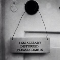 "Welcome!   ....   ha ha...love the sentiment ofthe door knob hanger ...   ""I AM ALREADY DISTURBED, PLEASE COME IN!"""