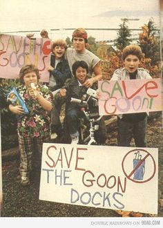 the goonies!! Oh what I would give to be a goonie.