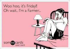 Woo hoo, it's Friday!  Oh wait, I'm a Farmer!  #farmlife #agchat