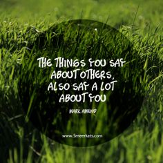 The things you say about others, also say a lot about you. #gossip