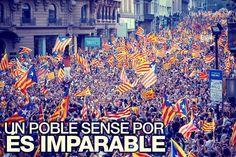 Un poble sense por és imparable!!! 11S. Independència!