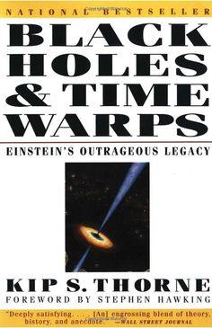 Black Holes and Time Warps : Einstein's Outrageous Legacy: Commonwealth Fund Book Program