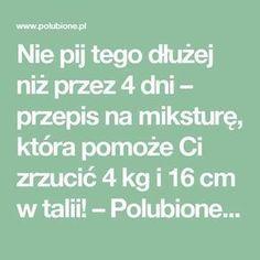 Nie pij tego dłużej niż przez 4 dni – przepis na miksturę, która pomoże Ci zrzucić 4 kg i 16 cm w talii! – Polubione.pl
