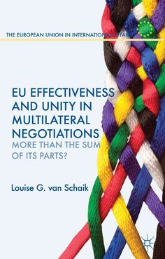 EU Effectiveness and Unity in Multilateral Negotiations: More Than the Sum of Its Parts? (Hardcover)