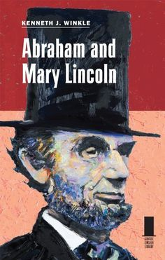 Abraham and Mary Lincoln (Concise Lincoln Library) by Kenneth J. Winkle. Save 22 Off!. $15.53. Publication: September 30, 2011. 160 pages. Series - Concise Lincoln Library. Author: Kenneth J. Winkle. Publisher: Southern Illinois University Press; 1st Edition edition (September 30, 2011)