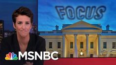 Maddow: Donald Trump Behavior Hurts The Presidency, But He Doesn't Care ...