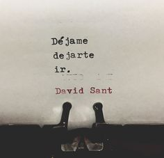 Déjame dejarte ir. - David Sant