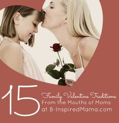 Do you have any Valentine's Day traditions? Find 15 simple ideas for family valentine fun and traditions