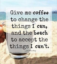 I've got my coffee.now where's my beach? Life Quotes Love, Me Quotes, Funny Quotes, Crush Quotes, Beach Quotes And Sayings Inspiration, Beach Life Quotes, Gandhi Quotes, Daily Quotes, Funny Memes