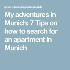 My adventures in Munich: 7 Tips on how to search for an apartment in Munich