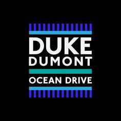 Duke Dumont - Ocean Drive: