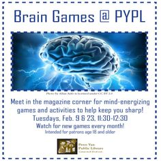 Feb. 9 & 23: Meet in the magazine corner for another mind-tingling game to get your mental juices flowing!  No previous experience or registration necessary.  This is a fun way to exercise your cranium through easy-to-learn word games and lots of socializing.