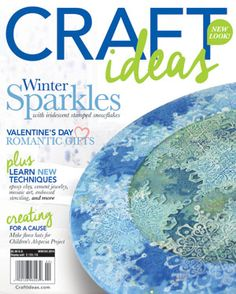 Check out our NEW-ly redesigned and extra-inspiring Craft Ideas. To subscribe, visit www.CraftIdeas.com/magazines.