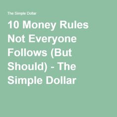 10 Money Rules Not Everyone Follows (But Should) - The Simple Dollar