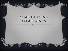 ACME HOUSING COMPLAINTS