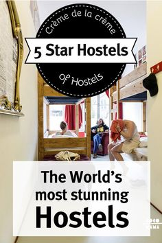 Welcome to the world's most outstanding Hostels: the 5 Star Hostels!