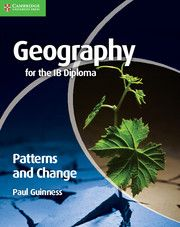 Two new coursebooks for the Geography for the IB Diploma syllabus. This lively coursebook covers the four compulsory topics of the Core theme, Patterns and Change, in the Geography syllabus for the International Baccalaureate (IB) Diploma Programme. Cambridge University Press