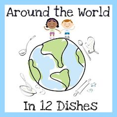 The Educators' Spin On It: Around the World in 12 Dishes. Join us as travel the world cooking with our kids each month is a new stop!