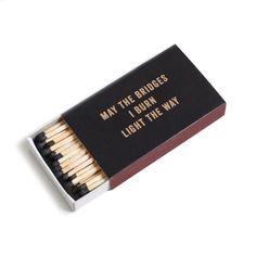may the bridges i burn