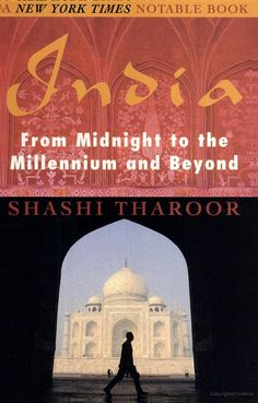 India: From Midnight to the Millennium and Beyond - by Shashi Tharoor