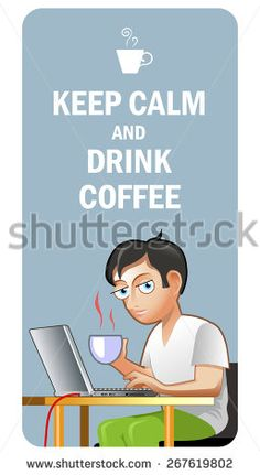 """Vector Illustration. Label """"Keep Calm and Drink Coffee"""". Funny Hipster Drinking Coffee"""