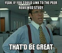 Yeah, if you could link to the peer reviewed study, that'd be great. Credit: Adam Kennedy
