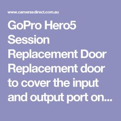 GoPro Hero5 Session Replacement Door  Replacement door to cover the input and output port on your HERO5 Session.