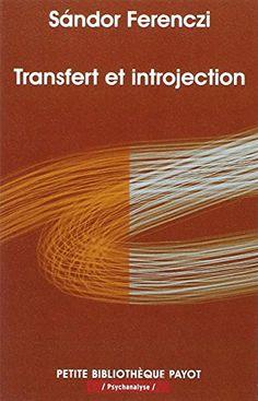 Transfert et introjection de Sandor Ferenczi http://www.amazon.fr/dp/2228909734/ref=cm_sw_r_pi_dp_8vX6ub0XTB035