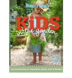 About getting children involved in the garden.