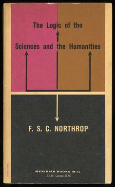 the logic of the sciences and the humanities (1959 ed., cover design by elaine…