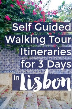Self Guided Walking Tour Itineraries for Three Days in Lisbon Portugal - with free walking tour map | Intentional Travelers