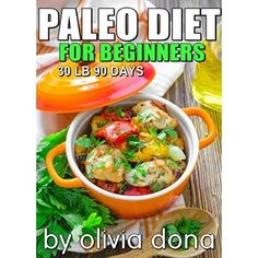 Paleo Diet For Beginners All You Need To Know To Get Started With The Paleo Diet For Health And a Whole Foods Lifestyle: paleo recipes for weight loss (paleo diet plan Book 1)  #Crock #Pot #Breakfast #Recipes