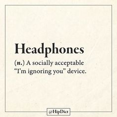 Sometimes I feel rude even though I can still hear them - The moment you are bored of someone's voice and then insert the ear buds for the rest of the story.