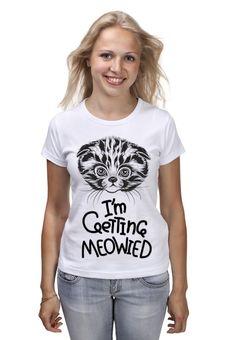 "Футболка (Женская) ""I'm Getting Meowied"" - кот, арт, авторские майки, надпись, принт"