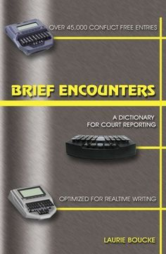 My Steno Bible Brief Encounters: A Dictionary for Court Reporting by Laurie Boucke. $58.00. Author: Laurie Boucke. Publisher: White-Boucke Publishing; 4 edition (January 30, 2006)