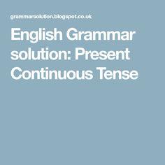 English Grammar solution: Present Continuous Tense