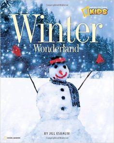 Winter Wonderland by Jill Esbaum; a National Geographic Kids books celebrating winter, grades K-3, lexile 710L