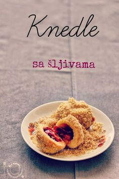 JA U KUHINJI...: Knedle (gomboce) sa šljivama (video + recept) - http://daninakuhinja.blogspot.de/2014/05/mini-pitice-sa-sirom.html?spref=pi